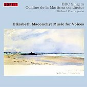 Elizabeth Maconchy: Music for Voices / Odaline de la Martinez, Richard Pearce, BBC Singers