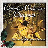 Chamber Orchestra Christmas / London Philharmonic Orchestra