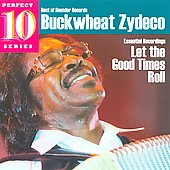 Buckwheat Zydeco: Let the Good Times Roll: Essential Recordings