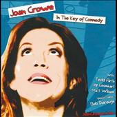 Joan Crowe: In the Key of Comedy *