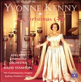 Yvonne Kenny: A Christmas Gift - Carols by William Garrett James and others / Yvonne Kenny, soprano; Sydney Children's Choir; The Contemporary Singers; Adelaide SO; Stanhope