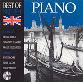 'Best of British Piano' - Sonatas by Bridge, Lambert & Reizenstein / John McCabe, Peter Jacobs & Philip Martin, pianists