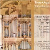 Trost-Orgel Waltershausen: Festive Concert for Trumpet and Organ