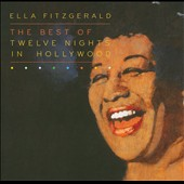 Ella Fitzgerald: The  Best of Twelve Nights in Hollywood