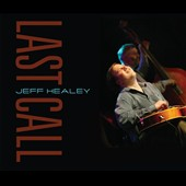 Jeff Healey: Last Call