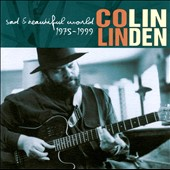 Colin Linden: Sad & Beautiful World 1975-1999