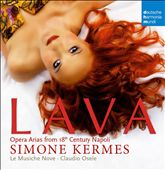 Lava: Opera Arias from 18th Century Napoli