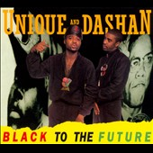 Unique & Dashan: Black to the Future [Digipak]