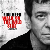 Lou Reed: Walk on the Wild Side: Recorded Live! New York 1972