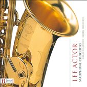 Lee Actor: Saxophone Concerto