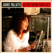 Joanie Pallatto: As You Spend Your Life