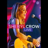 Sheryl Crow: Sheryl Crow: Live [Video]