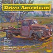 Drive American: John Adams, Joan Tower, Daniel Crozier and Chen Yi / Heidi Louise Williams, piano