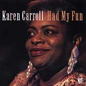 Karen Carroll: Had My Fun