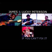 James & Lucky Peterson/James Peterson/Lucky Peterson: If You Can't Fix It [Digipak] *