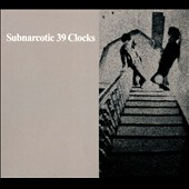 39 Clocks: Subnarcotic [Digipak]