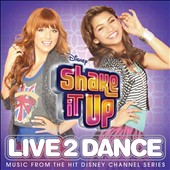 Original Soundtrack: Shake It Up: Live 2 Dance