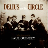 Delius and His Circle: works by Bax, Delius, Moeran, Grainger, Quilter, Warlock et al. / Paul Guinery, piano