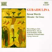 Gubaidulina: Seven Words, Silenzio, In Croce / Selmeczi
