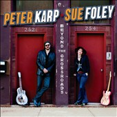 Peter Karp/Sue Foley: Beyond the Crossroads
