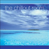 Various Artists: The Chillout Room [Fast Forward]