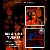 Ike & Tina Turner: Workin' Together/Let Me Touch Your Mind
