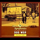 Various Artists: Street Corner Symphonies: The Complete Story of Doo Wop, Vol. 4 (1952) [Digipak]