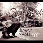 Jimmy Nash: The  Road To 33 [Digipak]