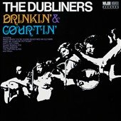 The Dubliners: Drinkin' and Courtin'