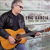 Eric Garcia: Songs for Shifra