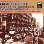 Schiff: Gimpel the Fool / Shifrin, Chamber Music Northwest
