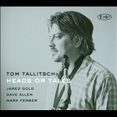 Tom Tallitsch: Heads or Tales [Digipak]