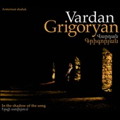 Vardan Grigoryan: In the Shadow of the Song [Digipak]