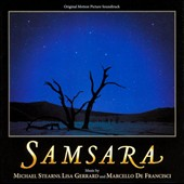 Marcello De Francisci/Lisa Gerrard (Composer/Singer)/Michael Stearns: Samsara [Original Motion Picture Soundtrack] *