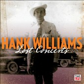 Hank Williams: The Lost Concerts [Limited Collector's Edition] [Limited]