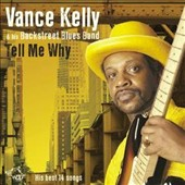 Vance Kelly (Blues)/Vance Kelly & His Backstreet Blues Band: Tell Me Why: His Best 14 Songs