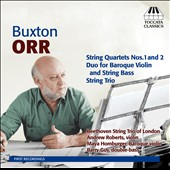 Buxton Orr: String Quartets Nos. 1 and 2; Duo; String Trio / Beethoven String Trio of London