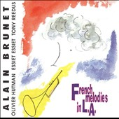 Alain Brunet: French Melodies in L.A.