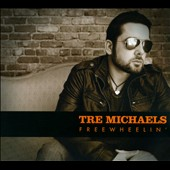 Tre Michaels: Freewheelin' [Digipak]