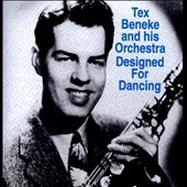 Tex Beneke/Tex Beneke & His Orchestra: Designed for Dancing