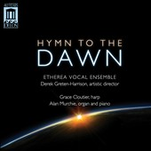 Hymn to the Dawn - works for female choir by Holst, Prokofiev, Beach, Rheinberger, Mendelssohn & Rossini / Etherea Vocal Ens.