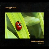 Gregg Koval: No Harm Done, Vol. 1 [Digipak]