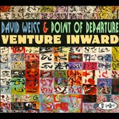 David Weiss (Trumpet)/David Weiss & Point of Departure/Point of Departure: Venture Inward [Digipak]