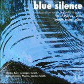 Blue Silence - Australian music for cello & piano by Kats-Chernin; Grainger; Banks; Grant; Wesley-Smith; Farr; Munro / David Pereira, cello; Timothy Young, piano
