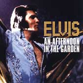 Elvis Presley: An Afternoon in the Garden