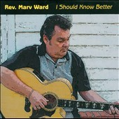 Marv Ward: I Should Know Better