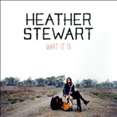 Heather Stewart: What It Is