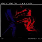 Anthony Braxton/Taylor Ho Bynum: Duo (Amherst): 2010 [Digipak]