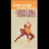 Daryl Hall & John Oates: Do What You Want, Be What You Are: The Music of Daryl Hall & John Oates