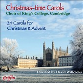Christmas-Time Carols: 24 Carols for Christmas & Advent / King's College Choir
